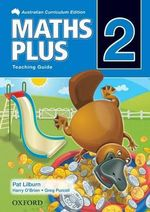 Maths Plus 2 : Teaching Guide - Australian Curriculum - Harry O'Brien