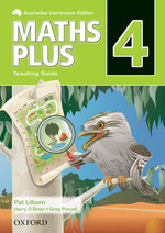 Maths Plus 4 : Teaching Guide - Australian Curriculum - Harry O'Brien