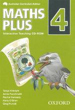 Maths Plus Australian Curriculum Edition Interactive Teaching CD-Rom 4 : Maths Plus Australian Curriculum Edition - Harry O'Brien