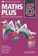 Maths Plus Australian Curriculum Edition Interactive Teaching CD-Rom 5 : Maths Plus Australian Curriculum Edition - Harry O'Brien