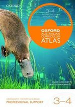 Oxford Australian Curriculum Atlas Years 3-4 Professional Support - Oxford Author