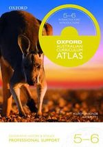 Oxford Australian Curriculum Atlas Years 5-6  : Professional Support - Oxford Author