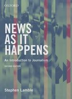 News as it Happens : 2nd Edition - Stephen Lamble