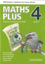 Maths Plus NSW Australian Curriculum Edition Interactive Teaching CD-Rom 4 : Maths Plus NSW Syllabus AC Edition - Harry O'Brien