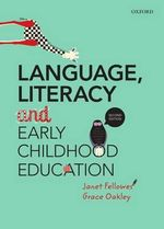Language, Literacy and Early Childhood Education : 2nd Edition - Janet Fellowes