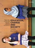 Education, Change and Society - Raewyn W. Connell