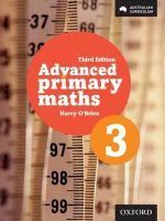 Advanced Primary Maths 3 Australian Curriculum Edition - Harry O'Brien