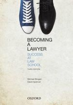 Becoming a Lawyer : Success at Law School - Michael Brogan