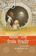 Under the Train Tracks : Yarning Strong Guided Reading Pack of 6 - Caitlin Smith
