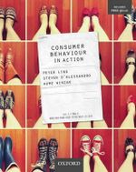 Consumer Behaviour in Action - Peter Ling