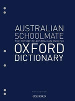 Australian Schoolmate Oxford Dictionary : Australian Dictionaries/Thesauruses/Reference