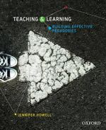 Teaching and Learning : Building Effective Pedagogies - Jennifer Howell