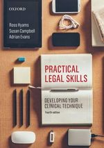 Practical Legal Skills : Developing Your Clinical Technique - Ross Hyams