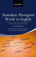 Australian Aboriginal Words Second Edition : Their Origin and Meaning - Robert M.W. Dixon