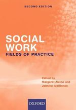Social Work : Fields of Practice - Margaret Alston
