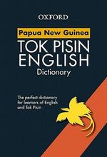 Papua New Guinea Study Dictionary of Tok Pisin - Brian Deutrom