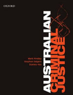 Australian Criminal Justice : 4th Edition - Mark Findlay