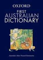 Oxford The First Australian Dictionary : Australian Dictionaries/Thesauruses/Reference