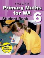 Primary Mathematics for Western Australia Student Book Year 6 : Primary Maths for WA - Juillian Neale