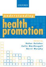 Understanding Health Promotion : Understanding (Oxford) - Helen Keleher