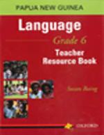 Language for Grade 6 : Teacher Resource Book - Baing