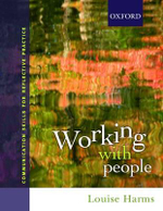 Working with People : Communication Skills for Reflective Practice : 1st Edition - Louise Harms