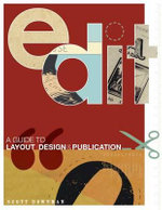 Edit : A Guide to Layout, Design and Publication - Scott Downman