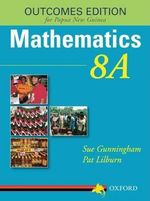 Mathematics - 8A Outcomes Edition for PNG : Teaching Guide - Sue Gunningham