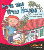 From the Tree House : Oxford Literacy - Carmel Reilly