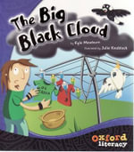 The Big Black Cloud : Oxford Literacy - Kyle Mewburn