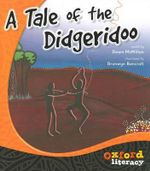 A Tale of the Didgeridoo : Oxford Literacy - Dawn McMillan