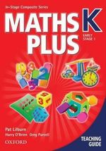 Maths Plus : K Early Stage 1 : Teaching Guide - Pat Lilburn