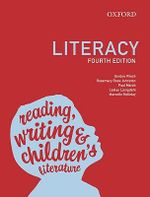Literacy : Reading, Writing and Children's Literature : 4th Edition - Gordon Winch