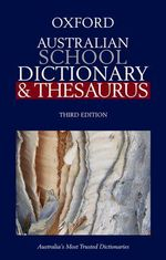 Oxford Australian School Dictionary & Thesaurus  : Oxford Dictionary And Thesaurus