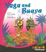 Naga and Buaya : Oxford Literacy Guided Reading - Claire Saxby