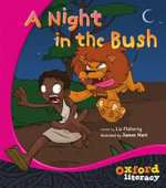 A Night in the Bush : Oxford Literacy - Liz Flaherty