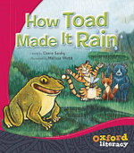 How Toad Made it Rain : Oxford Literacy Guided Reading - Claire Saxby