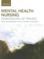Mental Health Nursing : Dimensions of Praxis - Karen-Leigh Edward