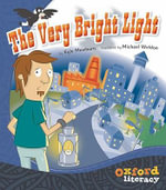 Oxford Literacy the Very Bright Light Level 17 : OX-LIT - MEWBURN KYLE