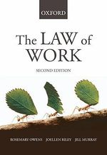 The Law of Work : 2nd Edition - Rosemary Owens