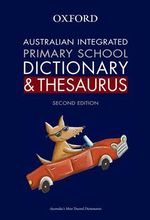 Australian Integrated Primary School Dictionary and Thesaurus : DICT