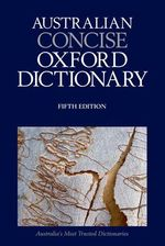 Australian Concise Oxford Dictionary : Oxford Dictionary And Thesaurus - Bruce Moore