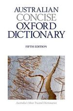 Australian Concise Oxford Dictionary  : Deluxe 5th Edition - Bruce Moore
