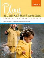 Play in Early Childhood Education : Facilitating Learning in Diverse Contexts - Marjory Anne Ebbeck