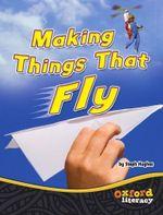 Team X Making Things That Fly : Oxford Literacy - Tony Bradman