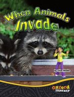 Team X When Animals Invade : Oxford Literacy - Chloe Rhodes