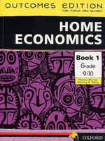 Outcomes Edition For PNG - Home Economics Book 1 for Grade 9 & 10 - NORMAN