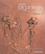 Oxford Big Ideas History 7 : Student Textbook - Australian Curriculum - Maggy Saldais