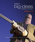 Oxford Big Ideas History 9 : Student Book - Australian Curriculum - Richard Smith