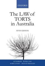 The Law of Torts in Australia : 5th edition, 2011  - Kit Barker
